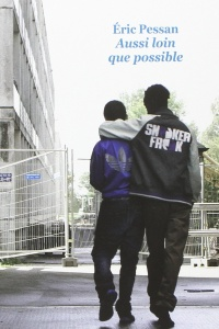 PESSAN Eric. – Aussi loin que possible
