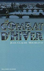 2008 – Le Combat d'hiver. Jean-Claude MOURLEVAT
