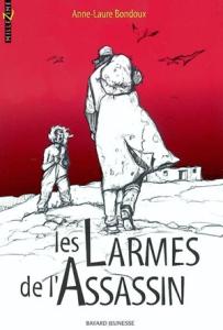 2004 – Les Larmes de l'assassin. Anne-Laure BONDOUX