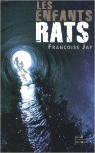 2011 – Les Enfants-rats. Françoise JAY