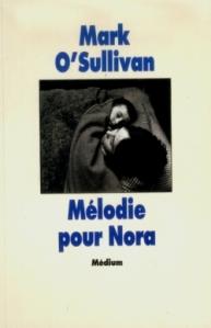1999 – Mélodie pour Nora. Marc O' SULLIVAN