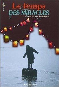 2010 – Le Temps des miracles. Anne-Laure BONDOUX